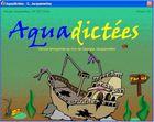 Aquadictées : améliorer son orthographe, pour les 7 à 9 ans