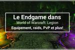 Le-Endgame-dans-WoW-Legion-Equipement-raids-PvP-et-plus!.