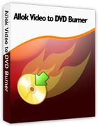 Allok Video to DVD Burner : graver vos vidéos sur un DVD