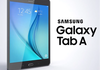 Samsung Galaxy Tab A : les tablettes Android Lollipop et 4G / LTE arrivent en France