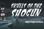 Skulls of the Shogun 1