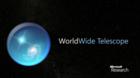 WorldWide Telescope : l'univers comme vous l'avez jamais vu !